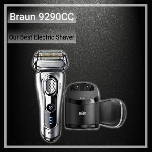 Our best electric shaver braun 9290cc series 9 razor